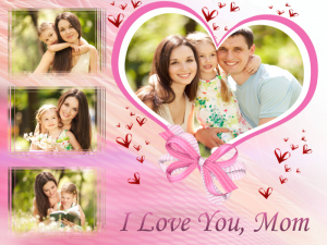 """""""I Love You"""" collage for your mom"""